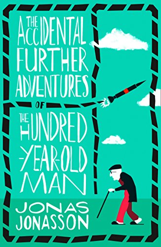 The Accidental Further Adventures of the Hundred-Year-Old Man (English Edition) -