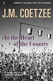 In The Heart Of The Country by [Coetzee, J.M.]