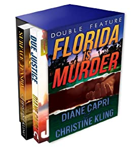 Florida Is Murder (Due Justice and Surface Tension Mystery Double Feature) (Florida Mystery Double Feature Book 1) (English Edition) par [Capri, Diane, Kling, Christine]