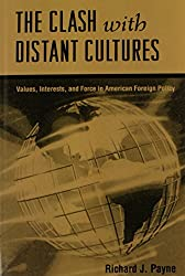 The Clash with Distant Cultures: Values, Interests and Force in American Foreign Policy