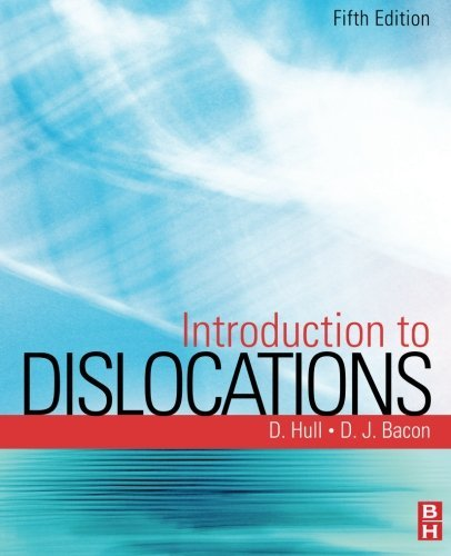 Introduction to Dislocations, Fifth Edition by Derek Hull Emeritus Goldsmith's Professor University of Cambridge (2011-04-18)