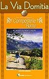 Telecharger Livres La via domitia vers Compostelle (PDF,EPUB,MOBI) gratuits en Francaise