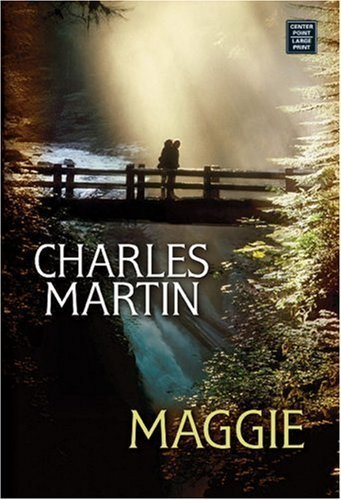maggie-center-point-premier-fiction-large-print-by-martin-charles-2007-hardcover