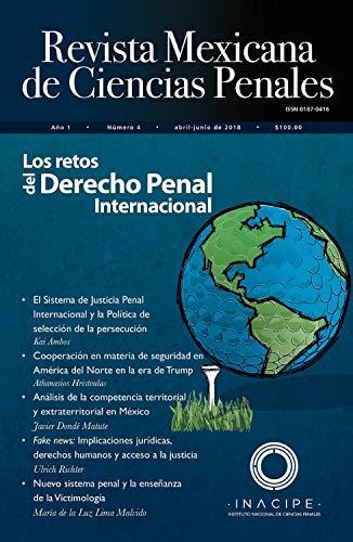 Revista Mexicana de Ciencias Penales. Núm. 4 (abril - junio 2018) por Kai Ambos