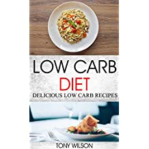 Low Carb Diet: Delicious Low Carb Recipes (English Edition)