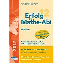 Erfolg im Mathe-Abi Bremen Basiswissen: Übungsbuch für das Basiswissen in Analysis, Geometrie und Stochastik