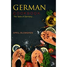 German Cookbook: The Taste of Germany... (English Edition)