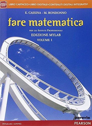 Fare matematica. Con fascicolo INVALSI. Ediz. mylab. Per le Scuole superiori. Con e-book. Con espansione online: 1