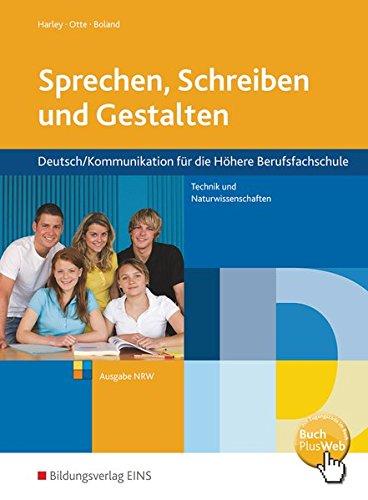 Sprechen, Schreiben und Gestalten - Deutsch/Kommunikation für die Höhere Berufsfachschule Technik und Naturwissenschaften in Nordrhein-Westfalen: Schülerband