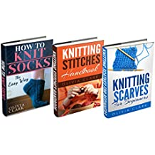 """(3 BOOK BUNDLE) """"Knitting Stitches Handbook"""" & """"How to Knit Socks"""" & """"Knitting Scarves For Beginners"""" (Learn How to Knit) (English Edition)"""