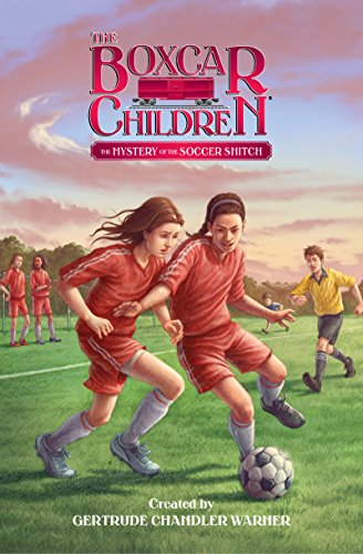 The Mystery of the Soccer Snitch (The Boxcar Children Mysteries)