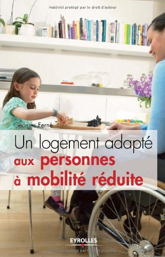 Un logement adapté aux personnes à mobilité réduite par Georges Ferné
