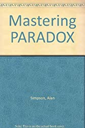 Mastering Paradox 4 for DOS by Alan Simpson (1992-09-05)