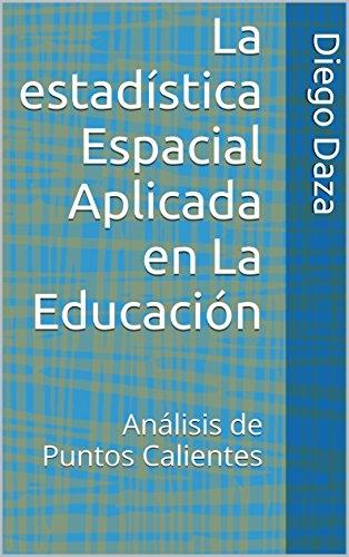La estadística Espacial Aplicada en La Educación: Análisis de Puntos Calientes