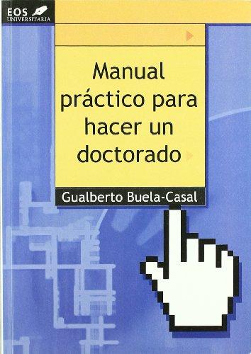 Manual Práctico para hacer un Doctorado (EOS Universitaria)