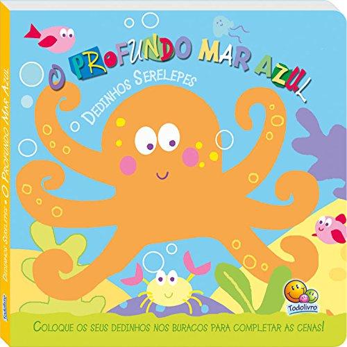 O Profundo Mar Azul - Coleção Dedinhos Serelepes (Em Portuguese do Brasil)