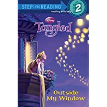 Tangled: Outside My Window (Step Into Reading - Level 2 - Quality)