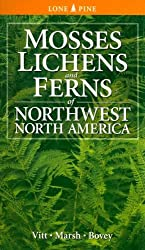 Mosses Lichens & Ferns of Northwest North America (Lone Pine Guide)