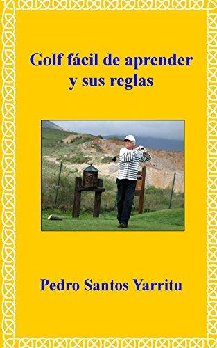 Golf fácil de aprender y sus reglas por Pedro Santos Yarritu