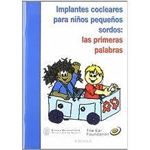 Implantes cocleares para niños pequeños sordos: las primeras palabras