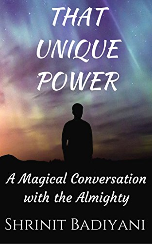 That Unique Power: A Magical Conversation with the Almighty (English Edition)
