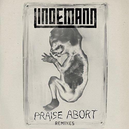 Praise Abort (Remix Bundle) [Explicit]