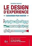 Le Design de l'expérience. Scénariser pour innover.