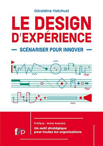 Le Design de l'expérience. Scénariser pour innover. par Geraldine Hatchuel