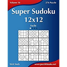 Super Sudoku 12x12 - Facile - Volume 16 - 276 Puzzle