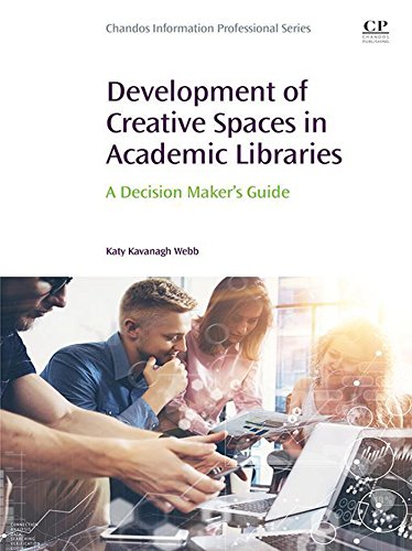 Development of Creative Spaces in Academic Libraries: A Decision Maker's Guide (Chandos Information Professional Series) (English Edition) Digital Backpack Kit