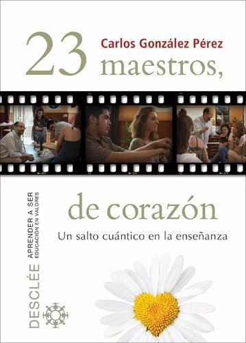 23 maestros, de corazón (Aprender a ser) eBook: Carlos González ...