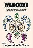 Maori Bedeutungen- Polynesien Tattoos - Volume 2 - Tattoo Vorlagen Buch - Kruhm Verlag