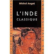 L'Inde classique (Guides Belles Lettres Des Civilisations)