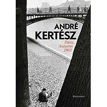[(Andre Kertesz: Paris, Autumn 1963)] [ By (author) Andre Kertesz, By (author) Matthieu Rivallin ] [October, 2013]
