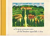 In giro senza pensieri ... per la Toscana appartata n. 3. unbeschwerte Reise durch die verborgene Toskana nr. 3 - Famiglia Lo Franco, Fattoria die Vialla
