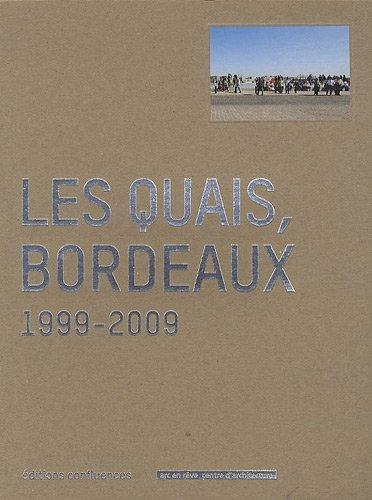Les quais, Bordeaux : 1999-2009 par Vincent Monthiers