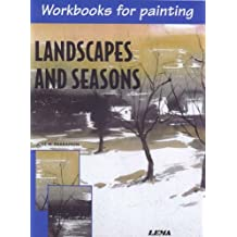 Landscapes and Seasons: Workbooks for Painting