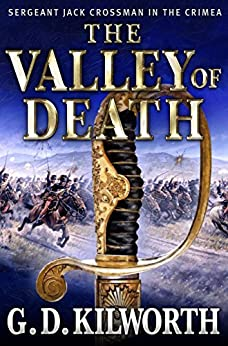The Valley of Death (Sergeant 'Fancy Jack' Crossman Book 2) by [Kilworth, Garry Douglas]