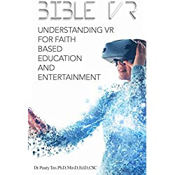 Bible VR: Understanding VR for Faith Based Education and Entertainment