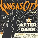 KC After Dark: More Music From Robert Altman's Kansas City by Kansas City Band