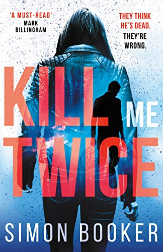 Kill Me Twice: A compulsively gripping thriller perfect for fans of  Harlan Coben (A Morgan Vine Thriller) by [Booker, Simon]