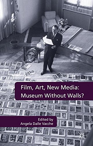 Film, Art, New Media: Museum Without Walls?