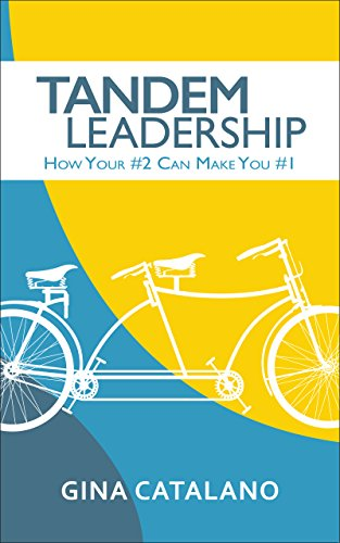 Tandem Leadership: How Your #2 Can Make You #1 (English Edition)
