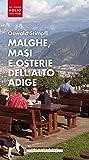 Malghe, masi e osterie dell'Alto Adige