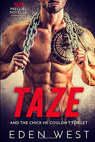 Taze: And the Chick He Couldn't Forget (Taze Prequel Novella) (MC Biker Romance) (Chicks Guns)