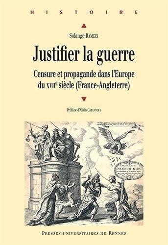 Justifier la guerre : Censure et propagande dans l'Europe du XVIIe siècle (France-Angleterre)