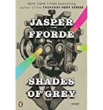 Shades of Grey: The Road to High Saffron [ SHADES OF GREY: THE ROAD TO HIGH SAFFRON ] by Fforde, Jasper (Author) Mar-01-2011 [ Paperback ]