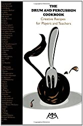 The Drum and Percussion Cookbook: Creative Recipes for Players and Teachers