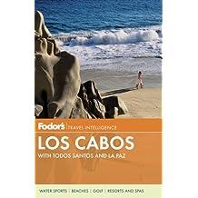 Fodor's Los Cabos: with Todos Santos and La Paz (Full-color Travel Guide, Band 3)