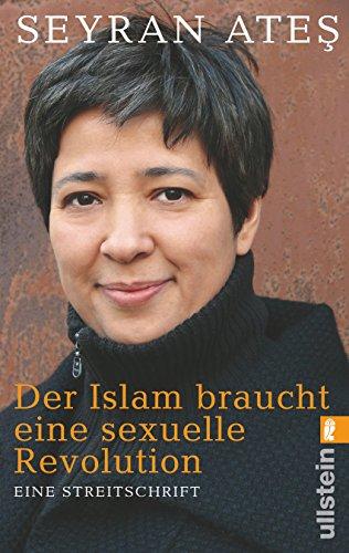 Der Islam braucht eine sexuelle Revolution: Eine Streitschrift